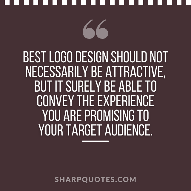 logo design quotes attractive experience target audience