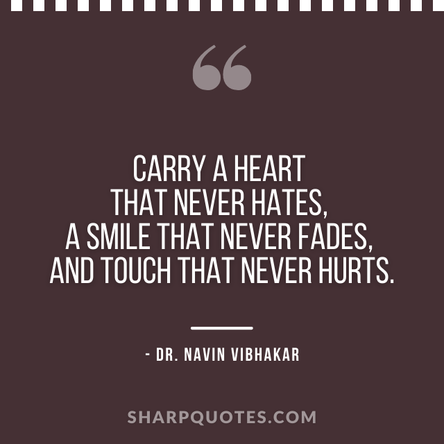 dr navin vibhakar quotes heart hates smile touch hurts