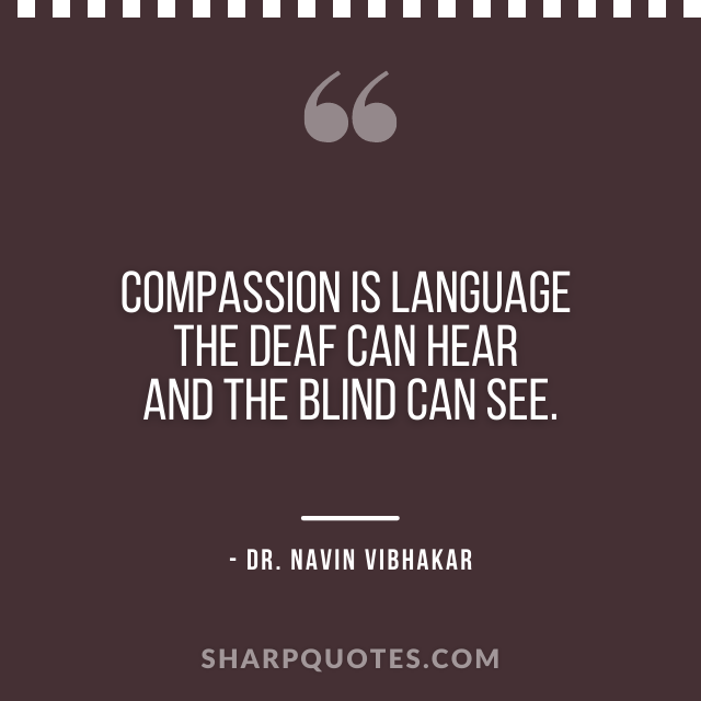 dr navin vibhakar quotes compassion is language
