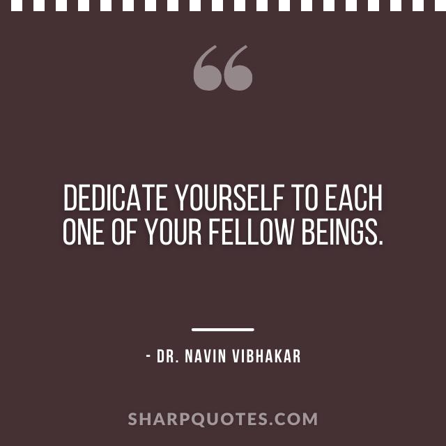 dr navin vibhakar quotes dedicate yourself