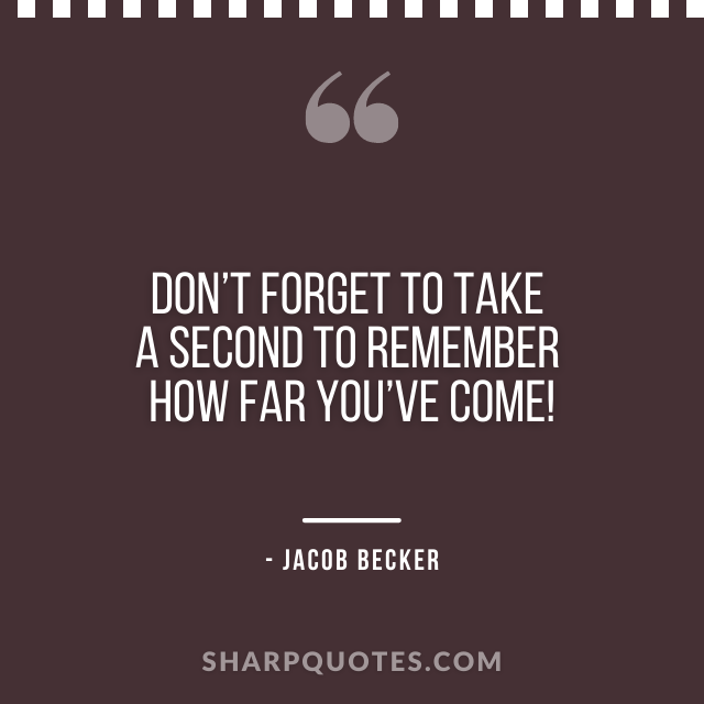 jacob becker quotes don't forget