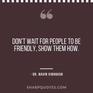 dr navin vibhakar quotes friendly people