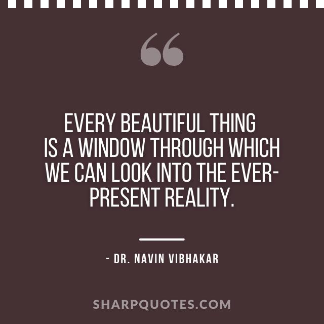 dr navin vibhakar quotes beautiful present reality