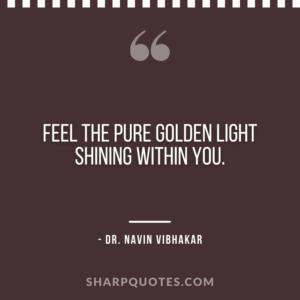 dr navin vibhakar quotes pure golden light shining