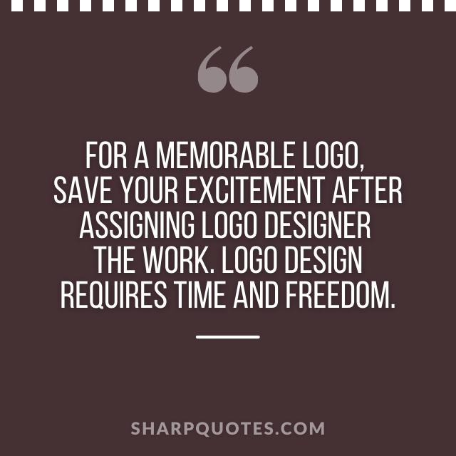 logo design quotes memorable designer freedom