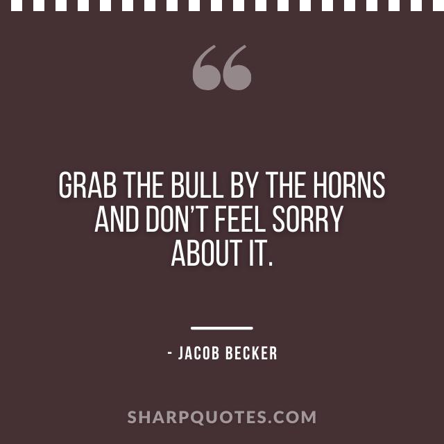 jacob becker quotes bull horns