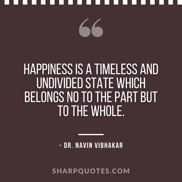 dr navin vibhakar quotes happiness timeless