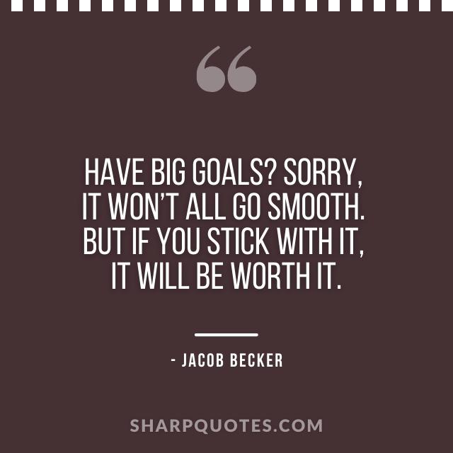jacob becker quotes big goals