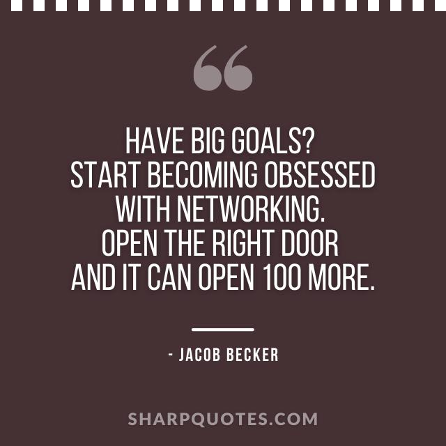 jacob becker quotes big goals networking