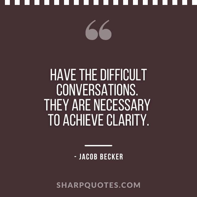 jacob becker quotes conversations achieve clarity