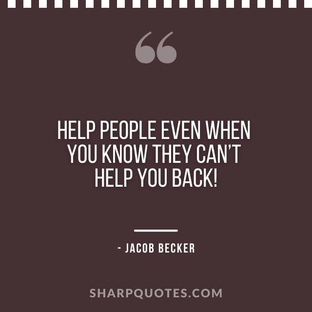 jacob becker quotes help people