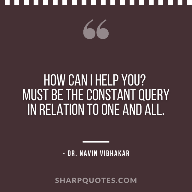 dr navin vibhakar quotes how can I help you
