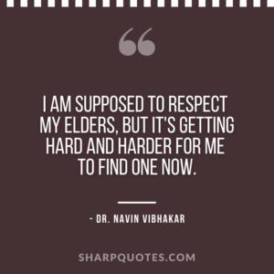 dr navin vibhakar quotes respect elders