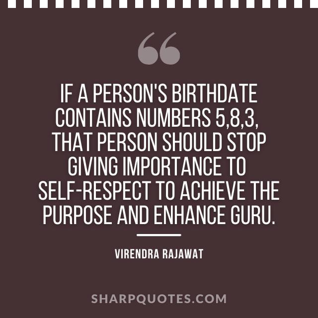 birthdate numbers 5 8 3 self respect virendra rajawat
