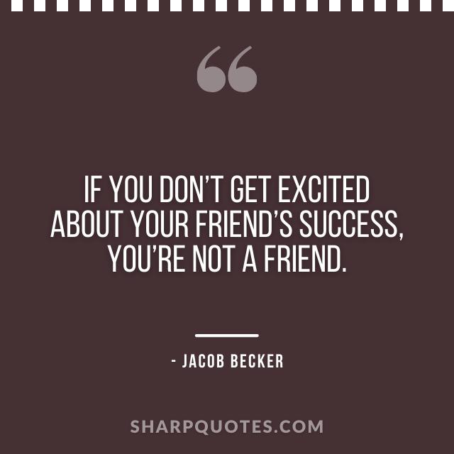 jacob becker quotes friend success