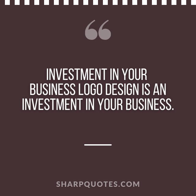 logo design quotes business investment