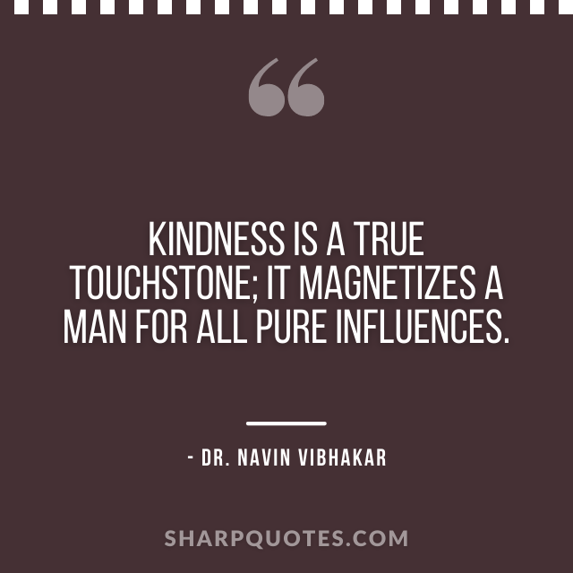 dr navin vibhakar quotes kindness touchstone