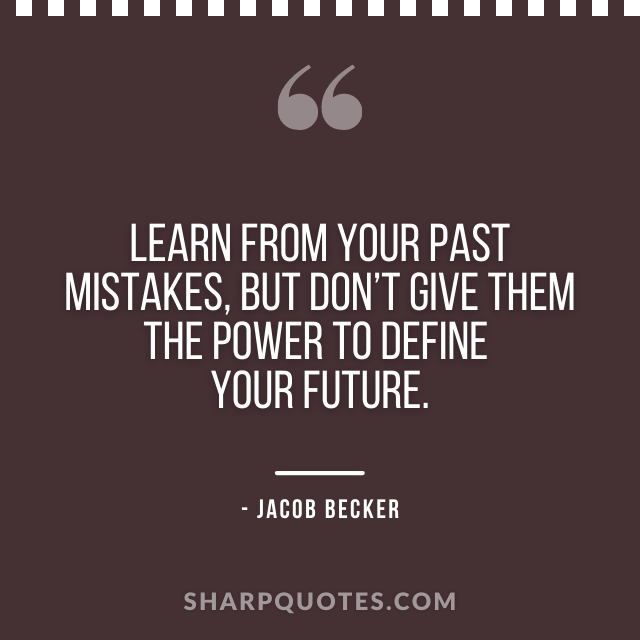 jacob becker quotes learn from mistakes