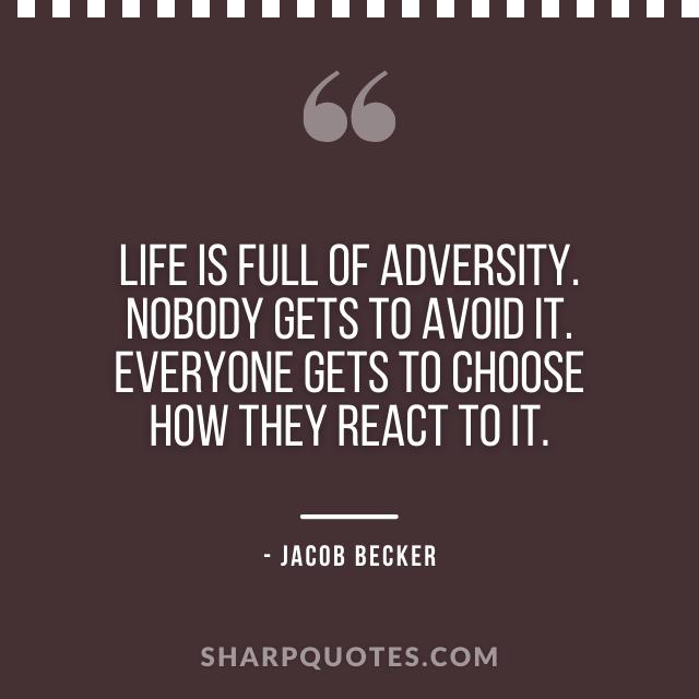 jacob becker quotes life adversity