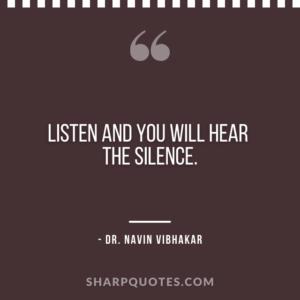 dr navin vibhakar quotes listen hear silence