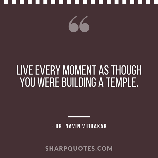 dr navin vibhakar quotes live every moment