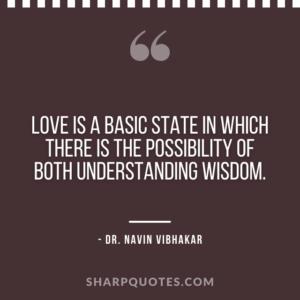 dr navin vibhakar quotes love possibility wisdom