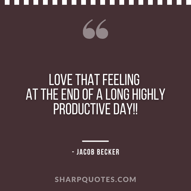 jacob becker quotes highly productive