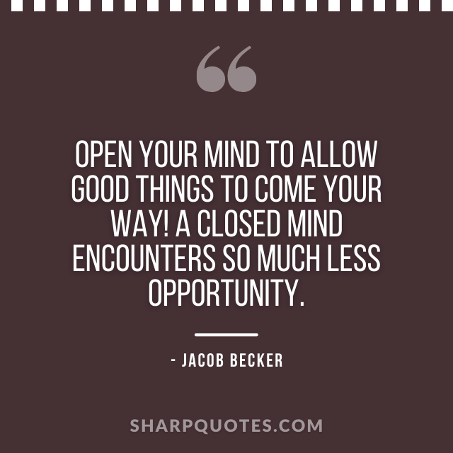 jacob becker quotes open your mind