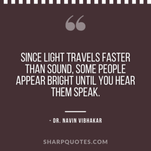 dr navin vibhakar quotes light travels sound people bright