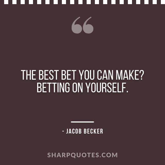 jacob becker quotes best bet