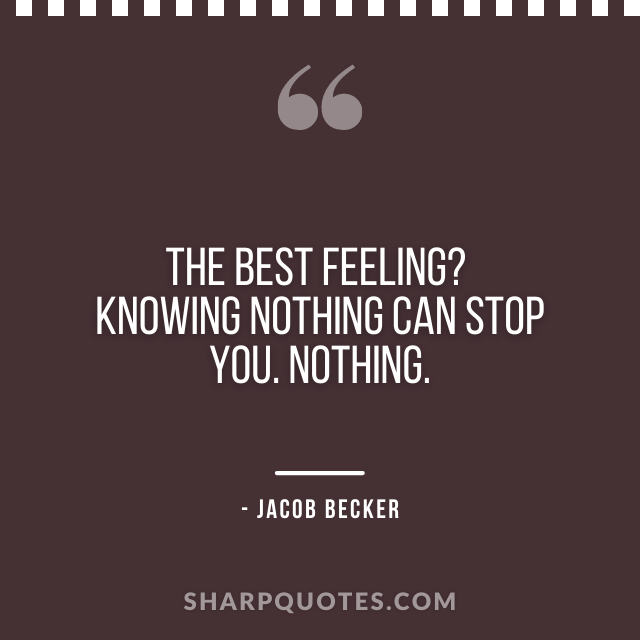 jacob becker quotes nothing can stop you