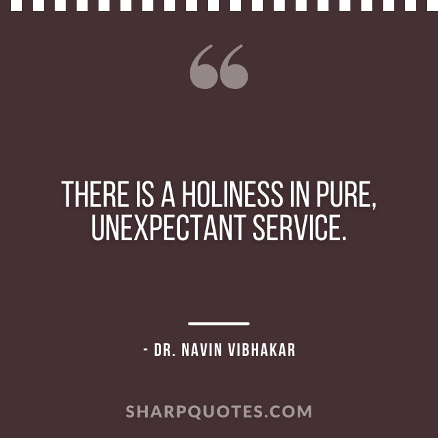 dr navin vibhakar quotes holiness pure service