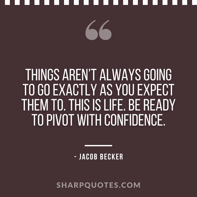 jacob becker quotes be ready confidence