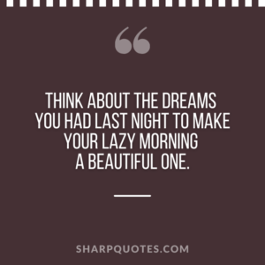 good morning quote think about dreams