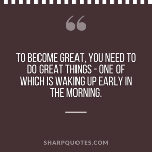 good morning quote become great