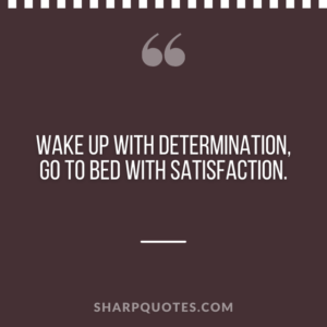 good morning quote wake up determination
