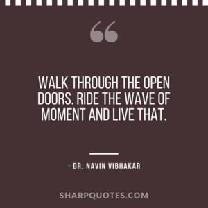 dr navin vibhakar quotes walk through open doors