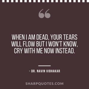 dr navin vibhakar quotes dead tears cry