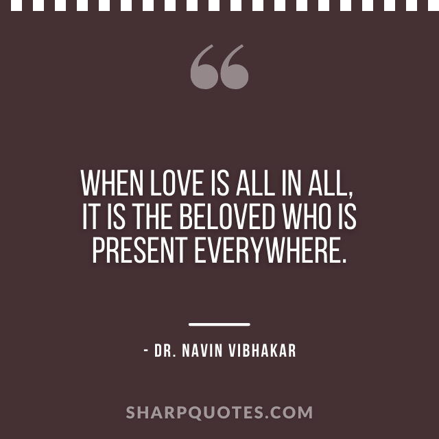 dr navin vibhakar quotes love is all