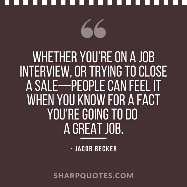jacob becker quotes job interview