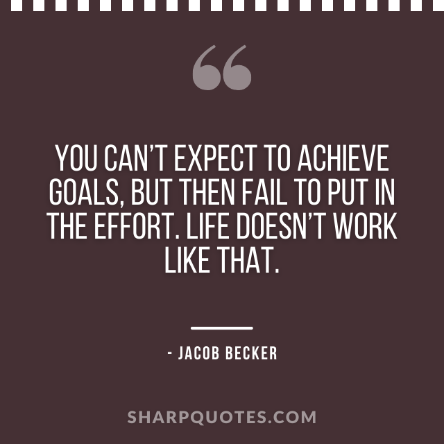 jacob becker quotes achieve goals