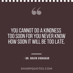 dr navin vibhakar quotes kindness