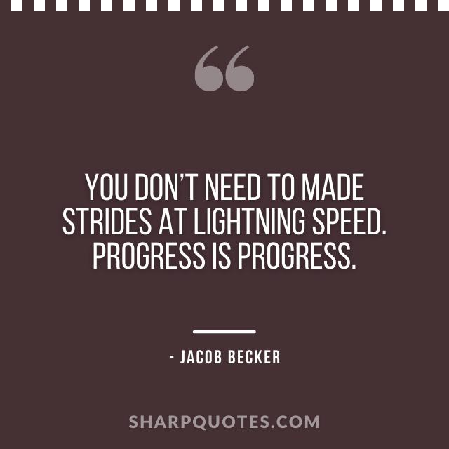 jacob becker quotes speed progress