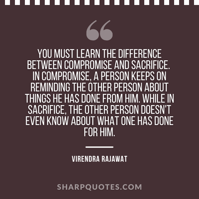 compromise sacrifice virendra rajawat