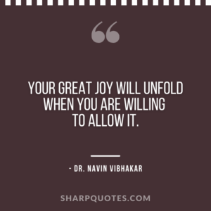 dr navin vibhakar quotes great joy