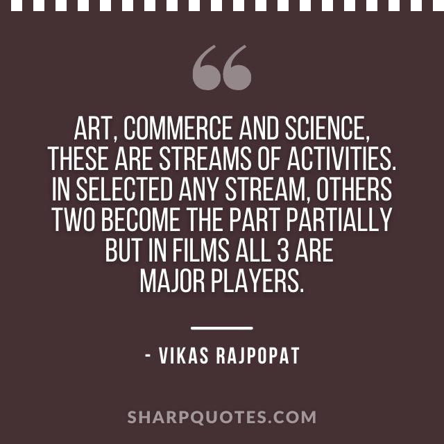 art commerce science quote vikas rajpopat