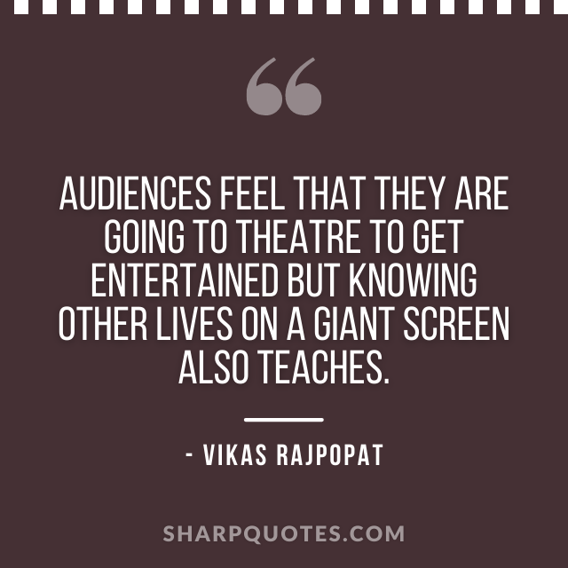 film audience quote vikas rajpopat