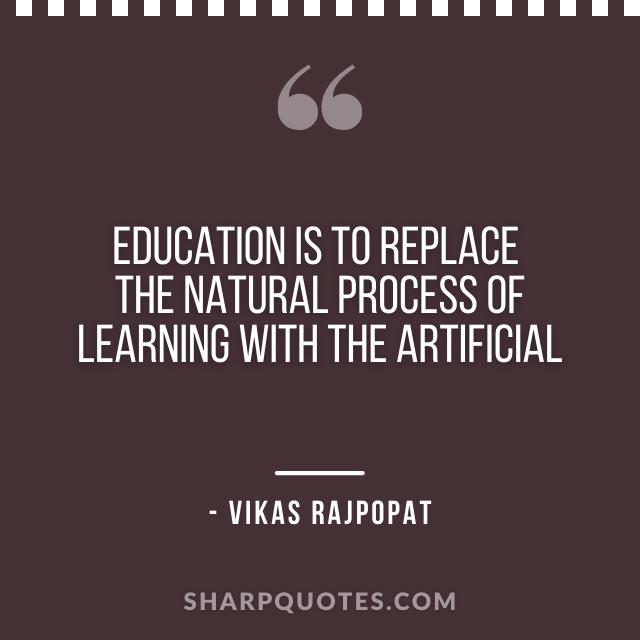 education quote vikas rajpopat