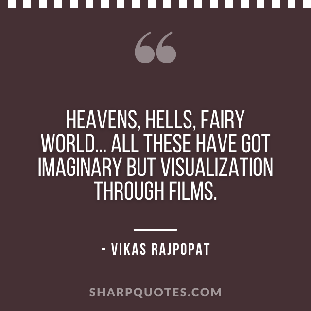 films quote vikas rajpopat