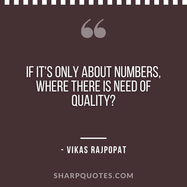 numbers quality quote vikas rajpopat